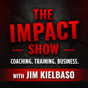 The Impact Show with Jim Kielbaso